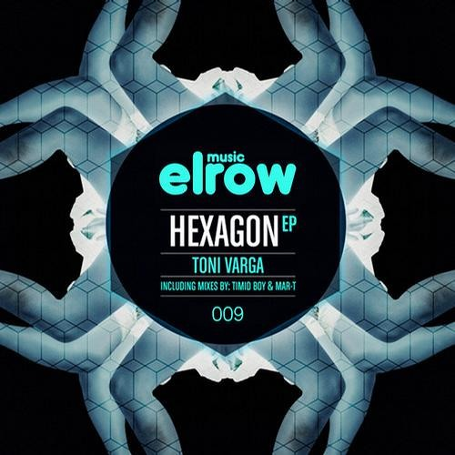 HEXAGON (Timid Boy Remix)/ Toni Varga & Timid Boy/ Elrow Music 009