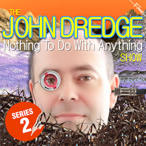 John Dredge - Series 2, Episode 1