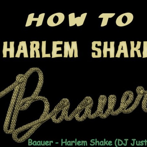 Baauer - Harlem Shake (DJ Just remix)