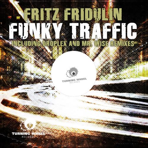 Fritz Fridulin - Funky Traffic ( Original Mix )