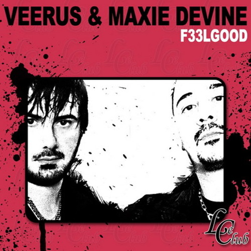 [Preview] Veerus & Maxie Devine - F33LGOOD (Original Club Mix)