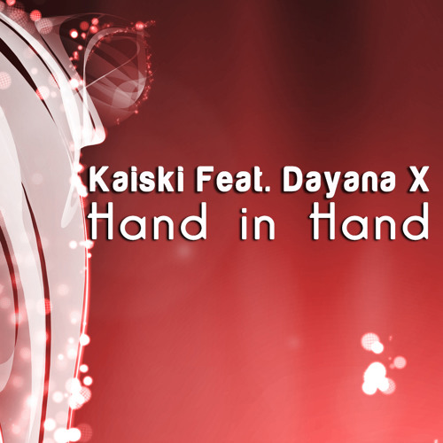 Kaiski & Dayana X - Hand In Hand (Original Mix) - Free Download