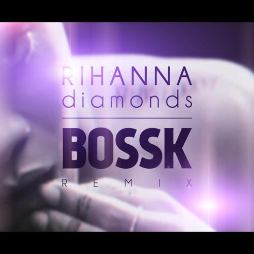 Rihanna - diamonds (Bossk remix) Free DL