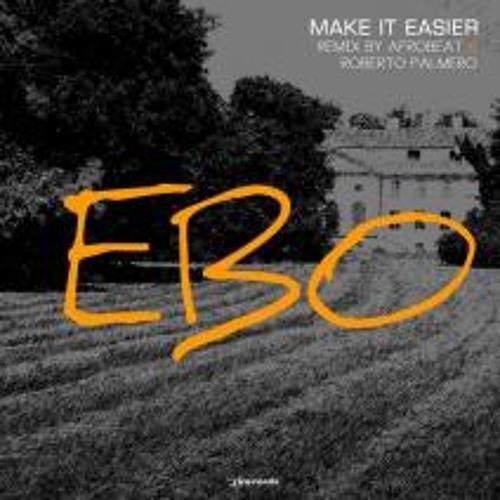E.B.O Make it Easier (Afrobeat Remix)