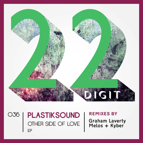 Plastiksound - The Other Side Of Love (Melos + Kyber Remix) [22 Digit]