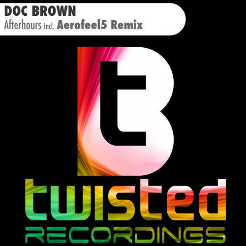 Doc Brown // Afterhours (Original Mix): OUT NOW [Btwisted Recordings]