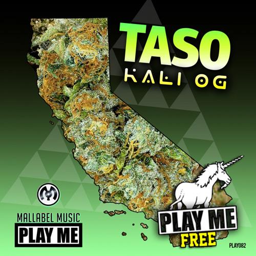 Taso - Kali OG (TR4PR4T Remix) [Play Me Free]