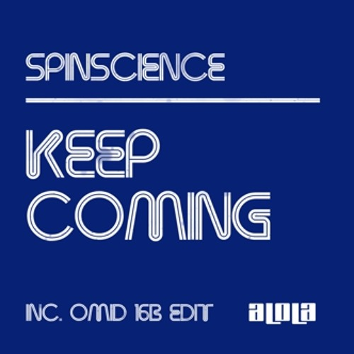 Spin Science - Keep Coming