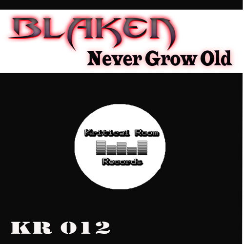 Blaken - Never grow old (Out Now) Kritical Room Records