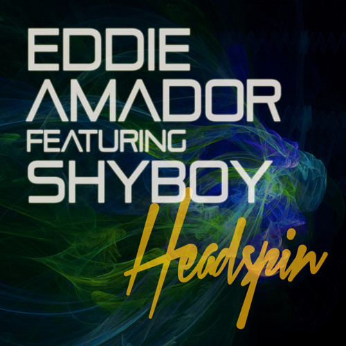 Headspin - Eddie Amador ft. ShyBoy (Preview)