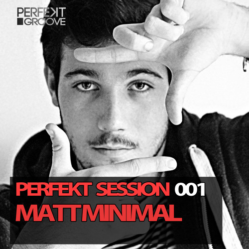 Perfekt Session 001 With Matt Minimal