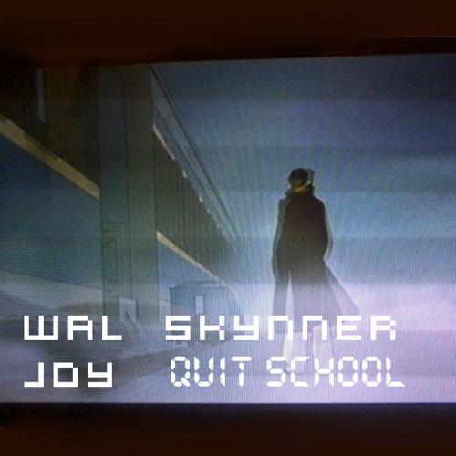 Wal Skynner ft. joY - Quit School (Radio Edit)