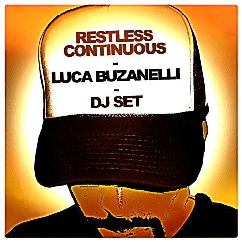 Luca Buzanelli - Restless Continuous [DJ SET]