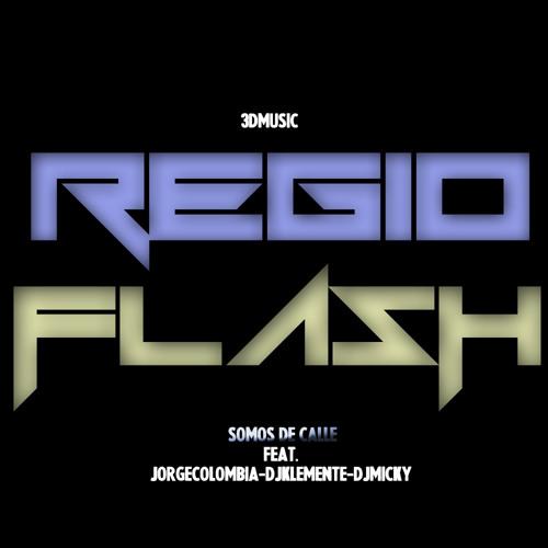 Dj Regio & Dj Flash - (Somos de la calle) Feat. JorgeColombia, DjKlemente, DjMickey
