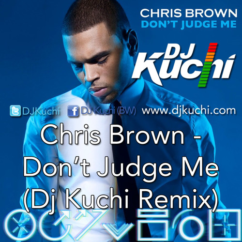 C.B - Don't Judge Me (Dj Kuchi Remix)