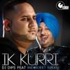 DJ Dips ft Inderjeet Nikku - Ik Kurri