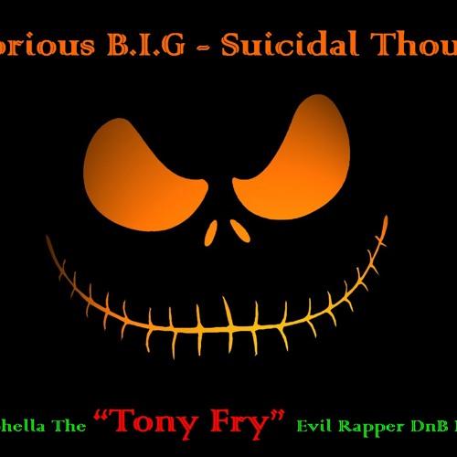 Notorious B.I.G - Suicidal Thoughts (Akkaphella The Tony Fry Evil Rapper DnB Remix)(Please Share)