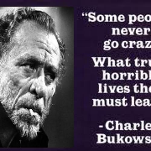 Bukowski Don't Like The Human Race (Charles Bukowski, Steve Mauro, Deeply Dazzled)