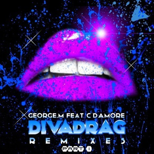 George M Feat. C'Damore - Diva Drag (Zambianco & Bencini Mix)
