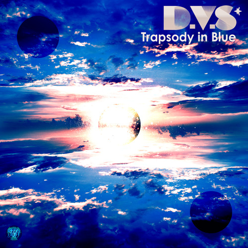 Trapsody in Blue by D.V.S*