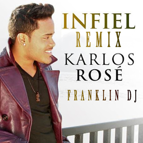 Karlos Rose - Infiel Remix (Franklin DJ)