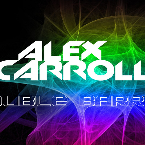 Alex Carroll - Double Barrel ( Preview)