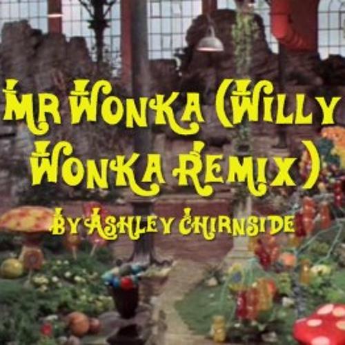 Mr Wonka (Willy Wonka Remix)