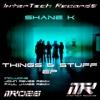 Shane K - Things & Stuff (John Reyes Remix)