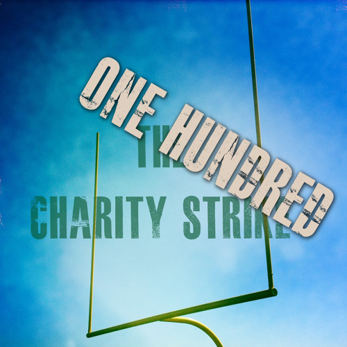 The Charity Strike Episode 100