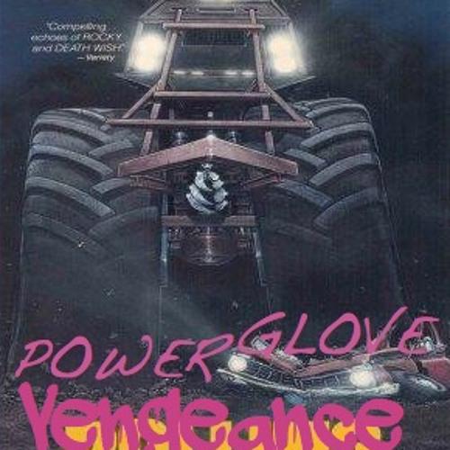 POWER GLOVE - Vengeance