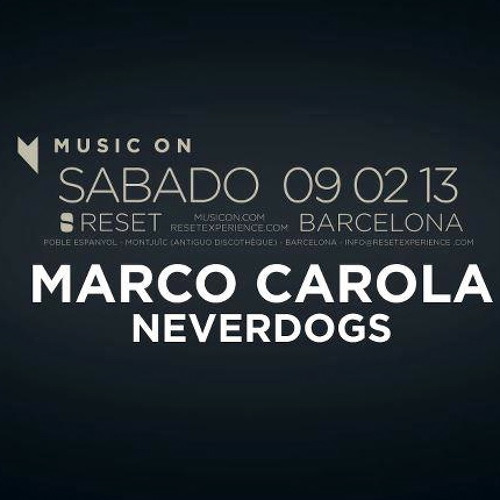 Neverdogs at Music On at Reset Barcelona Feb 9 13