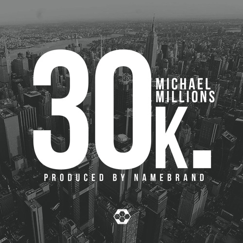 Michael Millions - 30K Produced by NameBrand (Official)
