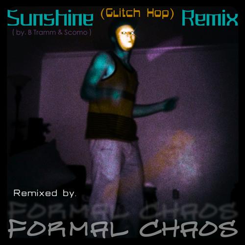 Sunshine - B Tramm & Scomo (Formal Chaos Remix)