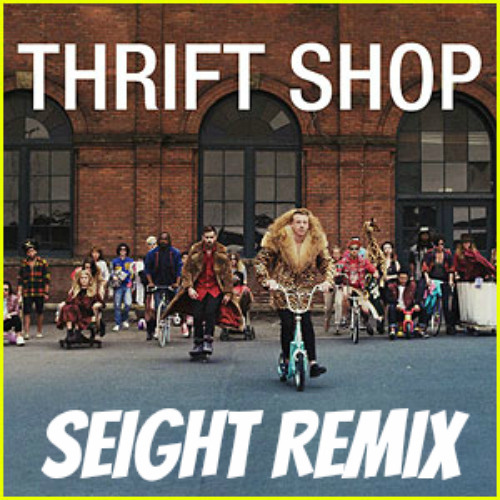Thrift Shop ( Seight Remix ) FREE DOWNLOAD IN DESCRIPTION