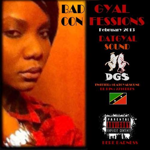 DatGyal Sound - Bad Gyal Confessions Mixtape - February 2013
