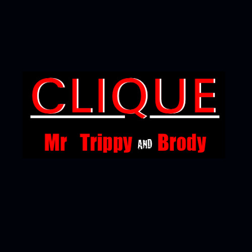 "Mr Trippy & Brody - ""Clique"" (official remix)"