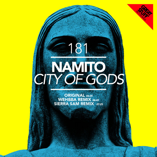 Namito - City Of Gods (Wehbba Remix) - Great Stuff - sc edit