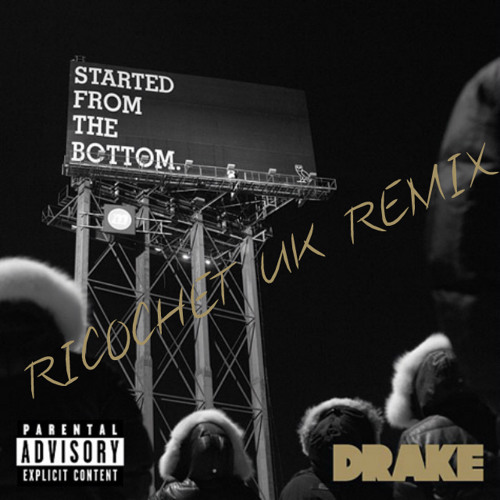 Drake - Started From The Bottom (Explicit) Ricochet UK dnb Remix