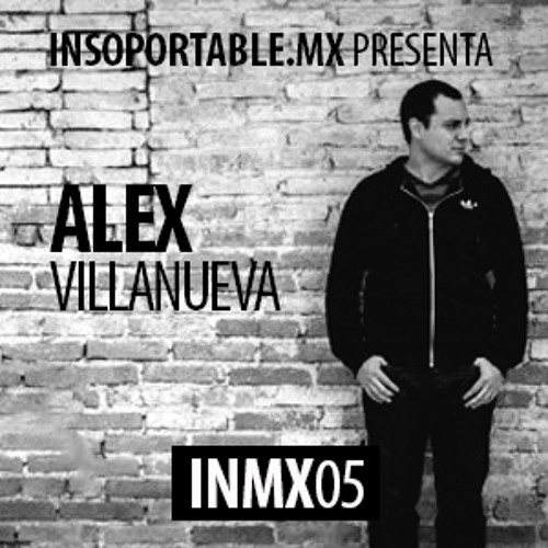 INMX05 Presenta: Alex Villanueva - Progressive Sessions Exclusive Mix