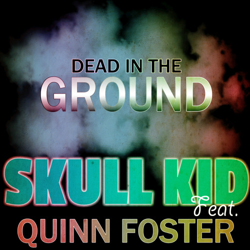 Dead in the Ground (feat. Quinn Foster) (Original Mix)