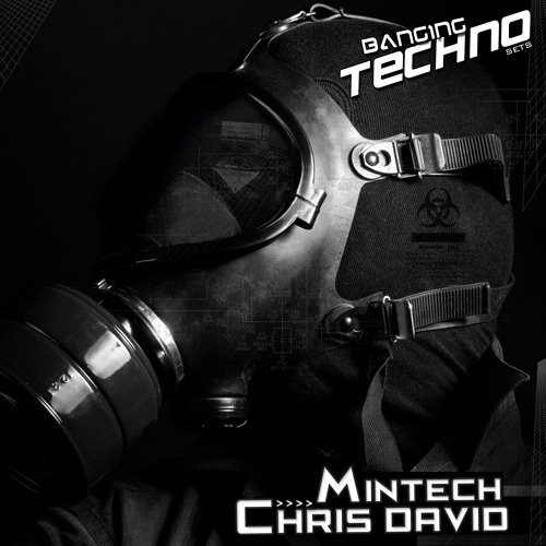 Banging Techno sets 049 >> Mintech // Chris David