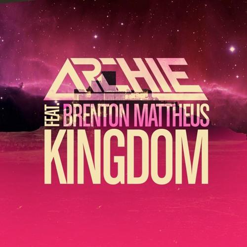 Archie feat. Brenton Mattheus - Kingdom (Club Mix)