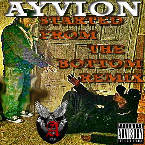 Ayvion Drake Started From The Bottom (REMIX) FREESTYLE