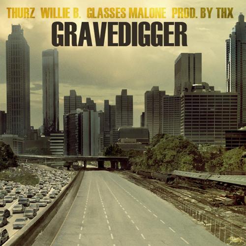 THURZ – Gravedigger (con Willie B & Glasses Malone)