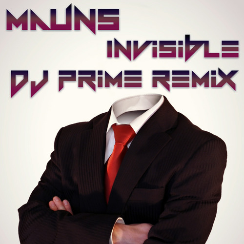 Mauns - Invisible (Dj Prime Remix)