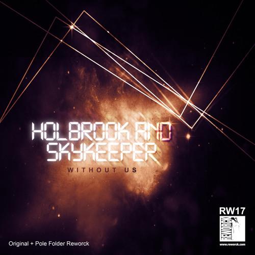 Holbrook & SkyKeeper - Without Us - Pole Folder Reworck [Soundcloud edit]