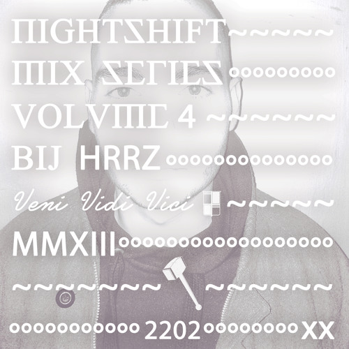 NIGHTSHIFT MIXSERIES VOLUME 4 BY HRRZ