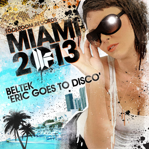 Beltek - Eric Goes To Disco - Toolroom Records Miami 2013 - Out 25.02.13