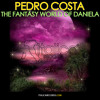 Pedro Costa - The Fantasy World Of Daniela E.P.