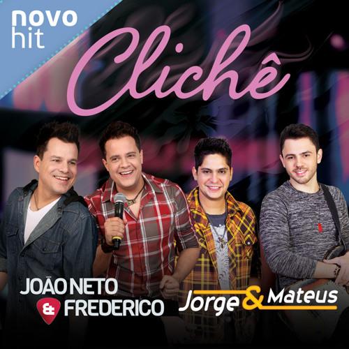 Baixar Clichê - João Neto e Frederico part Jorge e Mateus